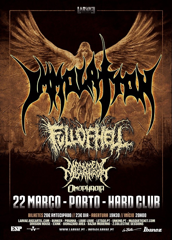IMMOLATION + FULL OF HELL + MONUMENT OF MISANTHROPY + OMOPHAGIA (Oporto)