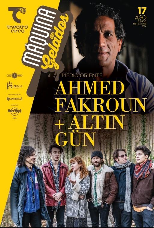 AHMED FAKROUN + ALTIN GÜN - Máquina de Gelados (Braga)